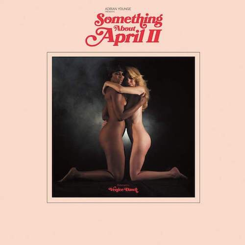 Album Review – Adrian Younge: Something About AprilII