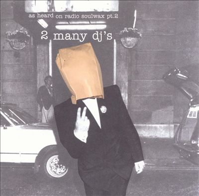Archived Album Review – 2 Many DJ's: As Heard on Radio Soulwax, Pt. 2(2002)