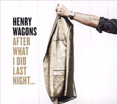 Album Review – Henry Wagons: After What I Did LastNight